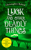 Luck and Other Deadly Things